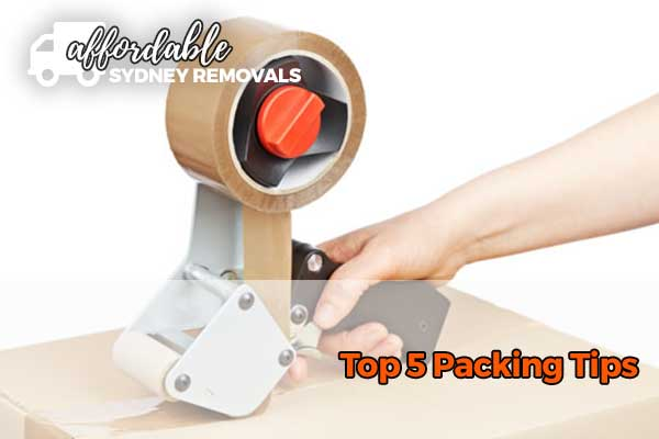Top 5 Packing Tips Affordable Sydney Removals Packing Tape Seals A Cardboard Box Affordable Sydney Removals